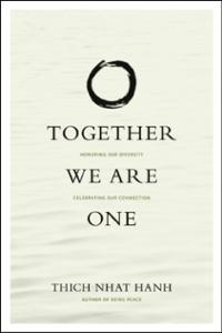 together-we-are-one-honoring-our-diversity-celebrating-thich-nhat-hanh-paperback-cover-art (1)